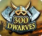 300 Dwarves game