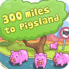 300 Miles To Pigland game