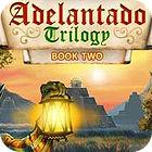 Adelantado Trilogy: Book Two game