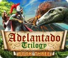 Adelantado Trilogy: Book Three game