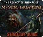 The Agency of Anomalies: Mystic Hospital Strategy Guide game
