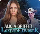 Alicia Griffith: Lakeside Murder game