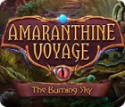 Amaranthine Voyage: The Burning Sky game