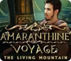 Amaranthine Voyage: The Living Mountain game