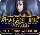 Amaranthine Voyage: The Obsidian Book game