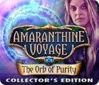Amaranthine Voyage: The Orb of Purity Collector's Edition game
