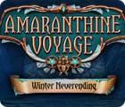 Amaranthine Voyage: Winter Neverending game