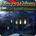 Antique Mysteries: Secrets of Howard's Mansion game