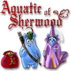 Aquatic of Sherwood game