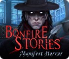 Bonfire Stories: Manifest Horror game
