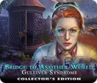 Bridge to Another World: Gulliver Syndrome Collector's Edition game