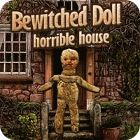 Bewitched Doll: Horrible House game