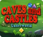 Caves And Castles: Underworld game