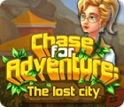 Chase for Adventure: The Lost City game