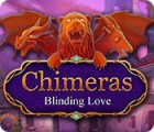 Chimeras: Blinding Love game