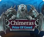 Chimeras: Price of Greed game