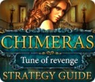 Chimeras: Tune Of Revenge Strategy Guide game