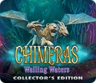 Chimeras: Wailing Waters Collector's Edition game