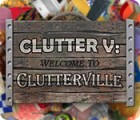 Clutter V: Welcome to Clutterville game