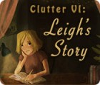 Clutter VI: Leigh's Story game