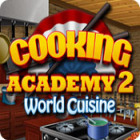Cooking Academy 2: World Cuisine game