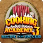 Cooking Academy 3: Recipe for Success game