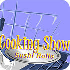 Cooking Show — Sushi Rolls game