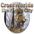 Crossworlds: The Flying City game