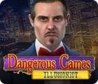 Dangerous Games: Illusionist game