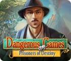 Dangerous Games: Prisoners of Destiny game