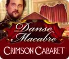 Danse Macabre: Crimson Cabaret game