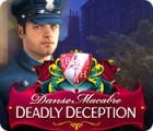 Danse Macabre: Deadly Deception game