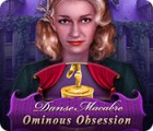 Danse Macabre: Ominous Obsession game