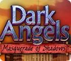 Dark Angels: Masquerade of Shadows game