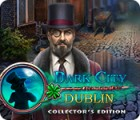 Dark City: Dublin Collector's Edition game