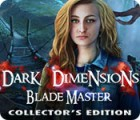 Dark Dimensions: Blade Master Collector's Edition game