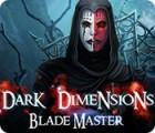 Dark Dimensions: Blade Master game