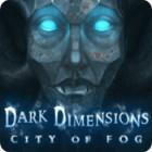 Dark Dimensions: City of Fog game