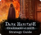 Dark Heritage: Guardians of Hope Strategy Guide game
