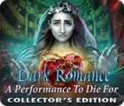 Dark Romance: A Performance to Die For Collector's Edition game