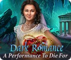 Dark Romance: A Performance to Die For game