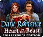 Dark Romance: Heart of the Beast Collector's Edition game