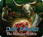 Dark Romance: The Monster Within game