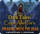 Dark Tales: Edgar Allan Poe's Speaking with the Dead Collector's Edition game