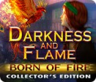 Darkness and Flame: Born of Fire Collector's Edition game