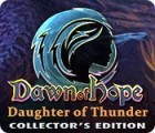 Dawn of Hope: Daughter of Thunder Collector's Edition game