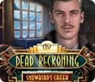 Dead Reckoning: Snowbird's Creek game