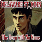 Delaware St. John: The Town with No Name game