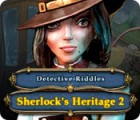 Detective Riddles: Sherlock's Heritage 2 game