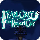 Earl Grey And This Rupert Guy game